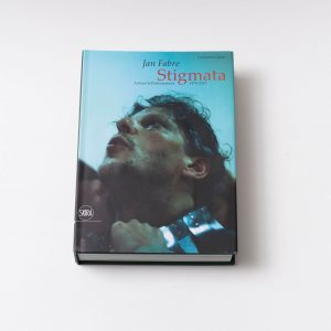 Jan Fabre – Stigmata. Actions & Performances 1976-2013