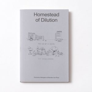 Domenico Mangano & Marieke van Rooy – Homestead of Dilution